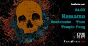 Black Earth presents Komatsu + Deadsmoke (It) + Tons (It) + Temple Fang
