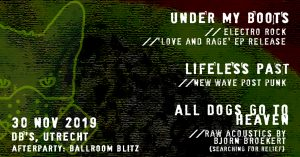 Under My Boots > Ep-presentatie mmv Lifeless Past + All Dogs Go To Heaven
