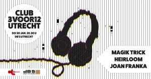 Club 3voor12 Utrecht met Magik Trick + Heirloom & Joan Franka