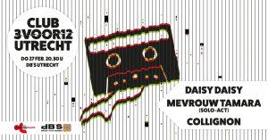 Club 3voor12 / Utrecht met Mevrouw Tamara (solo) + Daisy Daisy + Collignon