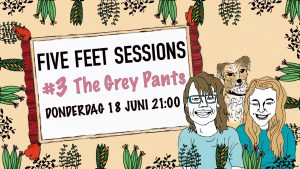 FIVE FEET SESSIONS # 3 > THE GREY PANTS