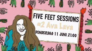 FIVE FEET SESSIONS # 2 met AVA LAVA