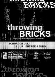 THE SHOW MUST GO ONLINE! THROWING BRICKS LIVE STREAM AND LIMITED CAPACITY SHOW.