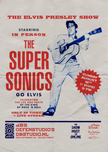 ** Sold Out ** The Show Must Go ONline met The Supersonics go Elvis!