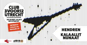 Club 3voor12/ Utrecht met Hendren en Kalaallit Nunaat