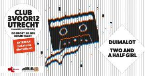 Club 3voor12 / Utrecht met Duimalot & Two And A Half Girl